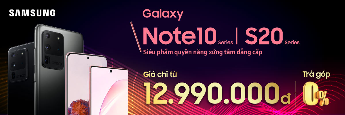 Samsung Galaxy S20/Note10 Series Giá chỉ từ 12.490.000đ