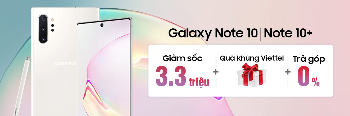 Samsung Galaxy Note10/Note10+ Giá ấn tượng